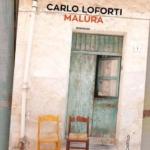 Tra Malùra e speranza. Il nuovo libro di Carlo Loforti in un video